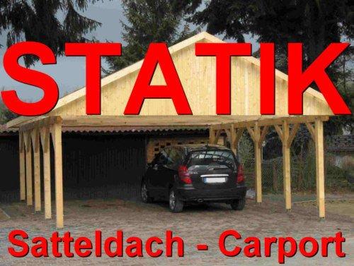 Statik Berechnung Satteldach Carports Breite 600 m - 130 kN Schneelastzone III